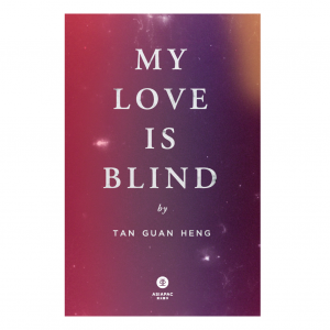 My Love Is Blind – S$20.00