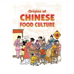 Origins of Chinese Food Culture – S$13.50