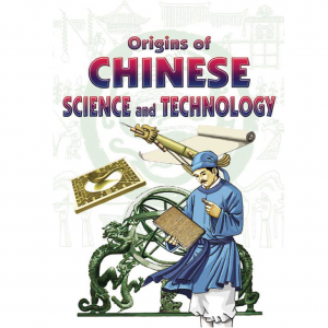 Origins of Chinese Science & Technology – S$13.50