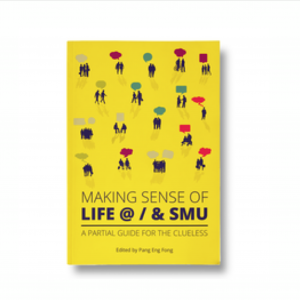 Making Sense of Life @ / & SMU – S$23.00