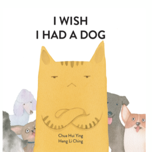 I Wish I Had A Dog – S$14.00