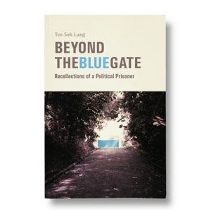 Beyond The Blue Gate: Recollections of a Political Prisoner – S$35.00