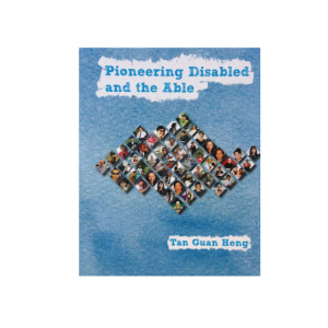 Pioneering Disabled and the Able – S$25.00