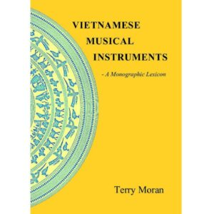 Vietnamese Musical Instruments: A Monographical Lexicon – S$20.00