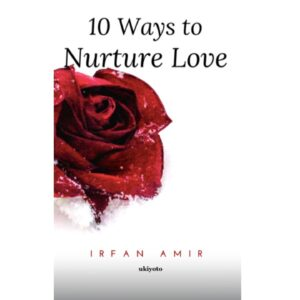 10 Ways to Nurture Love – S$12.00