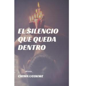 El Silencio Que Queda Dentro (Spanish Edition) – S$6.40