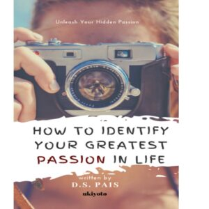 How to identify your greatest passion in life – S$4.80