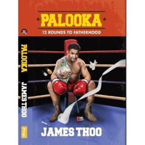 PALOOKA: 12 Rounds To Fatherhood – S$28.00