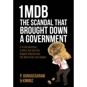 1MDB: The Scandal That Brought Down a Government – S$32.00
