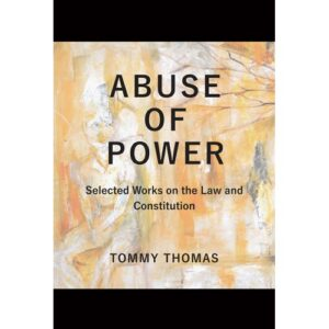 Abuse of Power: Selected Works on the Law and Constitution – S$37.00