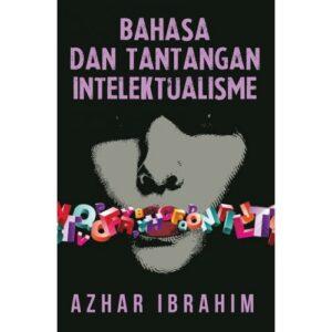 Bahasa dan Tantangan Intelektualisme – S$30.00