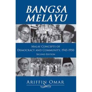 Bangsa Melayu: Malay Concepts of Democracy and Community 1945–1950 – S$35.00