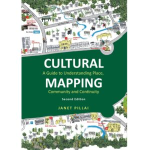 Cultural Mapping: A Guide to Understanding Place, Community and Continuity (Second Edition) – S$56.00