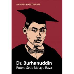 Dr. Burhanuddin: Putera Setia Melayu Raya – S$17.00
