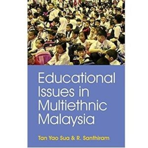 Educational Issues in Multiethnic Malaysia – S$30.00
