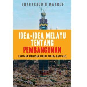 Idea-Idea Melayu Tentang Pembangunan: Daripada Pembesar Feudal Kepada Kapitalis – S$30.00