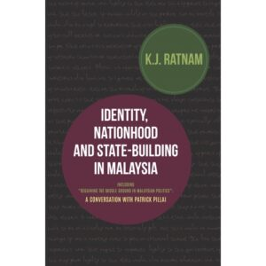 Identity, Nationhood and State-Building in Malaysia: A Conversation with Patrick Pillai – S$20.00