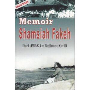Memoir Shamsiah Fakeh: Dari AWAS ke Rejimen Ke-10 – S$26.00