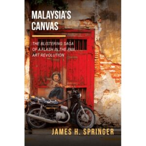 Malaysia Canvas's: The Blistering Saga of a Flash in the Pan Art Revolution – S$25.00
