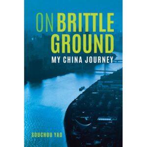 On Brittle Ground: My China Journey – S$25.00