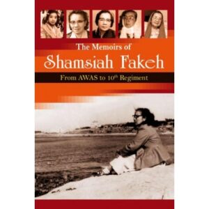 The memoirs of Shamsiah Fakeh: From AWAS to 10th Regiment – S$26.00