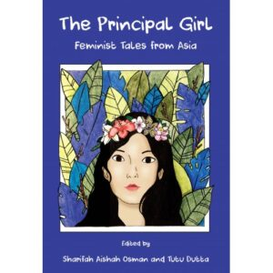 The Principal Girl: Feminist Tales from Asia – S$25.00