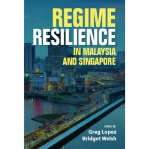 Regime Resilience in Malaysia and Singapore – S$35.00