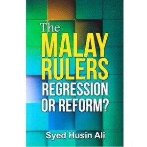 The Malay Rulers: Regression or Reform? – S$23.00