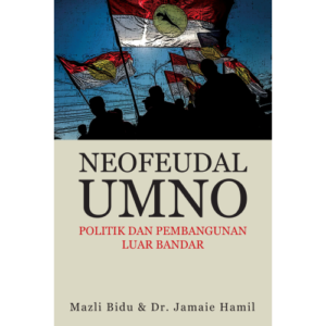 Neofeudal UMNO: Politik Dan Pembangunan Luar Bandar – S$20.00