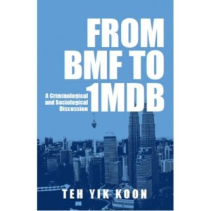 From BMF to 1MDB: A Criminological and Sociological Discussion – S$37.00