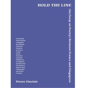 Hold the Line (An Essay on Poetry) between France and Singapore – S$14.95