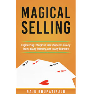 Magical Selling: Engineering Enterprise Sales Success on Any Team, in Any Industry, and in Any Economy – S$26.75