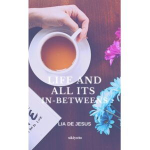 Life and All Its In-Betweens – S$5.60