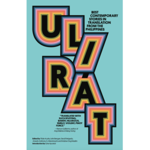 Ulirát, Best Contemporary Stories in Translation from the Philippines – S$27.00